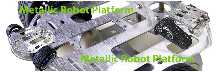 Metallic Robot Platforms